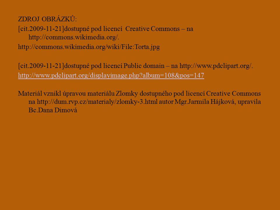 ZDROJ OBRÁZKŮ: [cit.2009-11-21]dostupné pod licencí Creative Commons – na http://commons.wikimedia.org/.